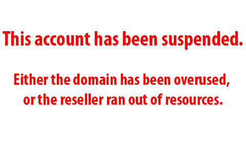This account has been suspended. Either the domain has been overused, or the reseller ran out of resources.
